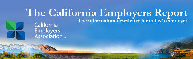 California Employers Association - The California Employer's Report. The Information Newsletter for Today's Employer